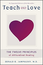 Teach only love : the seven principles of attitudinal healing