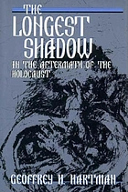 The longest shadow : in the aftermath of the Holocaust