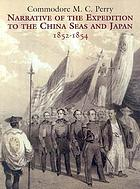 Narrative of the expedition to the China seas and Japan, 1852-1854