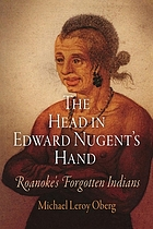 The head in Edward Nugent's hand : Roanoke's forgotten Indians