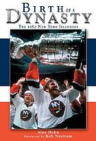 Birth of a dynasty : the 1980 New York Islanders