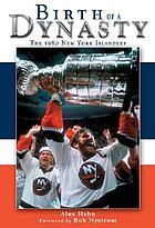 Birth of a dynasty : the 1980 New York Islanders