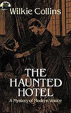 The haunted hotel : a mystery of modern Venice