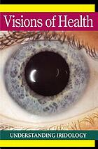 Visions of health : understanding iridiology