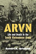 ARVN : life and death in the South Vietnamese Army