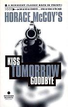 Horace McCoy's kiss tomorrow goodbye