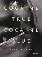 Cocaine true, cocaine blue