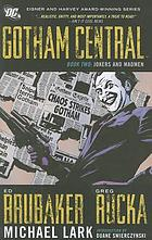 Gotham Central. Book two, Jokers and madmen