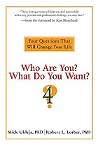 Who are you? What do you want? : 4 questions that will change your life