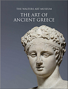 The art of ancient Greece : The Walters Art Museum
