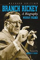 Branch Rickey : a biography