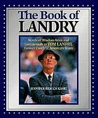The book of Landry : words of wisdom from and testimonials to Tom Landry, former coach of America's team
