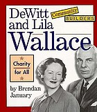 DeWitt and Lila Wallace : charity for all