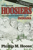 Hoosiers : the fabulous basketball life of Indiana
