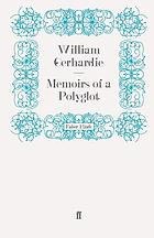 Memoirs of a polyglot: the autobiography of William Gerhardie