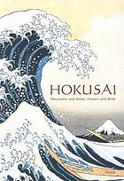 Hokusai : mountains and water, flowers and birds