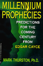 Millennium prophecies : predictions for the coming century from Edgar Cayce