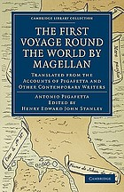First voyage round the world by Magellan : translated from the accounts of Pigafetta and other contemporary writers