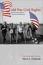 Cold War civil rights : race and the image of American democracy ; with a new preface