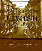 American Jewish desk reference : the ultimate one-volume reference to the Jewish experience in America