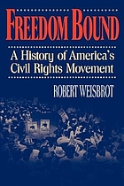 Freedom bound : a history of America's civil rights movement