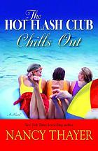 The Hot Flash Club chills out : a novel