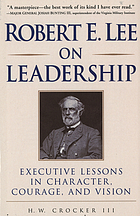 Robert E. Lee on leadership : executive lessons in character, courage, and vision