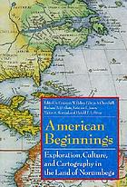 American beginnings : exploration, culture, and cartography in the land of Norumbega
