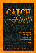 Catch the fire!!! : a cross-generational anthology of contemporary African-American poetry