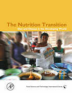 The nutrition transition : diet and disease in the developing world