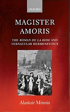 Magister amoris : the Roman de la rose and vernacular hermeneutics