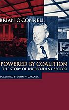 Powered by coalition : the story of Independent Sector