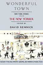 Wonderful town [New York stories from the New Yorker]