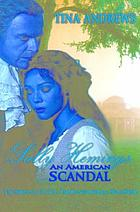 Sally Hemings, an American scandal : the struggle to tell the controversial true story