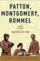 Patton, Montgomery, Rommel : masters of war
