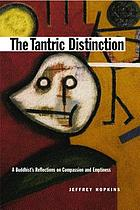 The tantric distinction : a Buddhist's reflections on compassion and emptiness