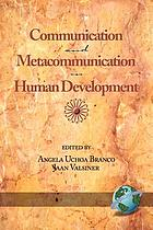 Communication and metacommunication in human development