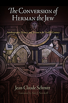 The conversion of Herman the Jew : autobiography, history, and fiction in the twelfth century