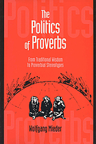 The politics of proverbs : from traditional wisdom to proverbial stereotypes