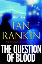 A question of blood : an inspector Rebus novel