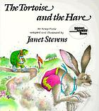 The tortoise and the hare : an Aesop fable