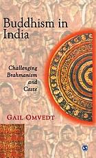 Buddhism in india : challenging Brahmanism and caste