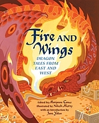 Fire and wings : dragon tales from East and West