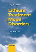 Lithium treatment of mood disorders : a practical guide : 3 tables