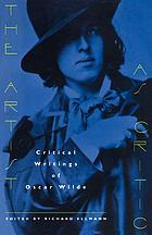 The artist as critic; critical writings of Oscar Wilde