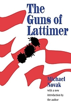 The guns of Lattimer : the true story of a massacre and a trial, August 1897-March 1898