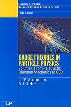 Gauge theories in particle physics a practical introduction. Vol. 1, From relativistic quantum mechanics to QED