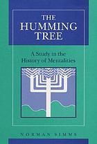 The humming tree : a study in the history of mentalities