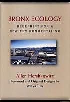 Bronx ecology : blueprint for a new environmentalism