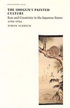 The Shogun's painted culture : fear and creativity in the Japanese states, 1760-1829
